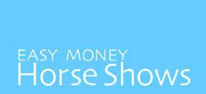 Easy Money Horse Shows